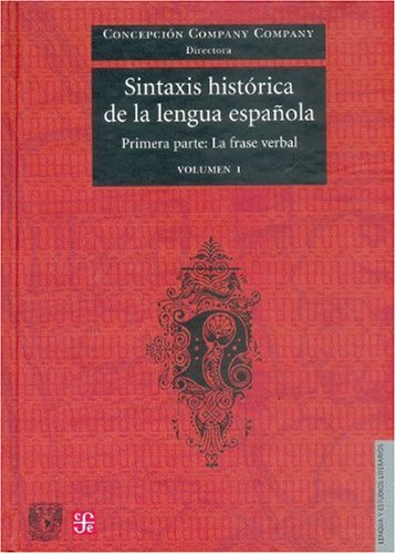 9789681677381: Sintaxis historica de la lengua espa�ola primera parte la parte verbal lengua y estudios literarios t I