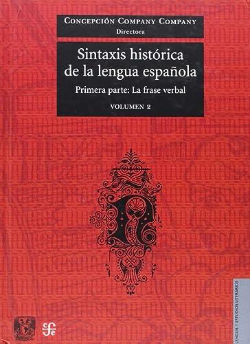 9789681677398: Sintaxis historica de la lengua espanola. Primera parte: la parte verbal (Lengua y Estudios Literarios) (Spanish Edition)Vol 2
