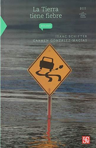 9789681677503: La Tierra tiene fiebre (Ciencia Para Todos) (Spanish Edition)