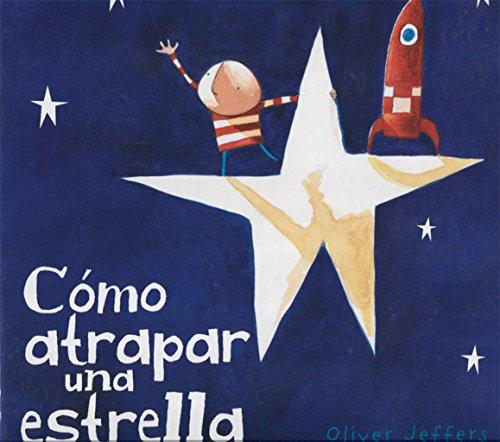 9789681677589: C�mo atrapar una estrella (Spanish Edition)