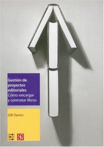 9789681677633: Gestión de proyectos editoriales. Cómo encargar y contratar libros (Libros Sobre Libros) (Spanish Edition)