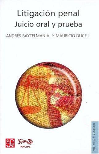 9789681677763: Litigación penal. Juicio oral y prueba (Spanish Edition)