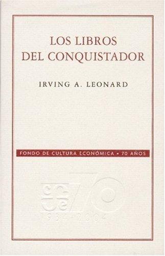 9789681677817: Los libros del conquistador (70 Aniversario Fce) (Spanish Edition)