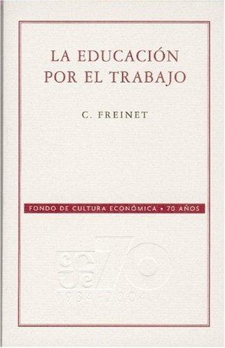 9789681677893: La educación por el trabajo (Conmemorativa 70 Aniversario Fce) (Spanish Edition)