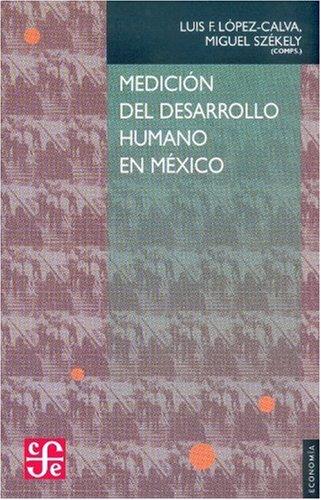 Medición del desarrollo humano en México (Economa): López-Calva Luis F.