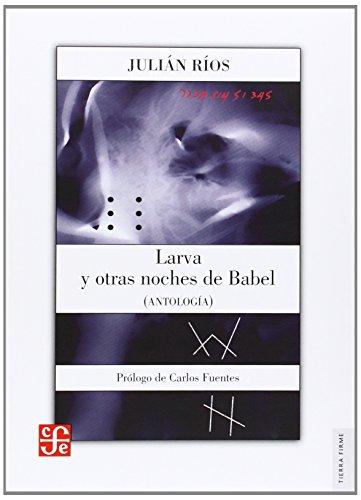 Larva y otras noches de babel (Tierra Firme): Villarreal, Jos' Javier