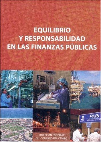 9789681678852: Equilibrio y responsabilidad en las finanzas públicas (Coleccion Editorial del Gobierno del Cambio) (Spanish Edition)
