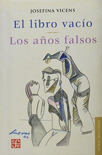 9789681678951: El libro vacío. Los años falsos (Letras Mexicanas) (Spanish Edition)