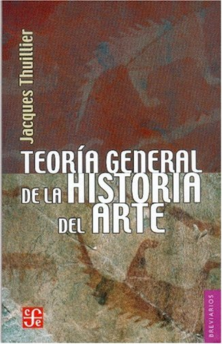 Teoría general de la historia del arte: Jacques, Thuillier