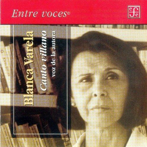 Canto villano: Voz de la autora: Varela, Blanca
