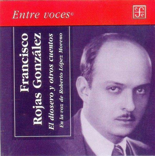 9789681679255: El diosero y otros cuentos. En la voz de Roberto Lopez Moreno (Entre Voces) (Spanish Edition)