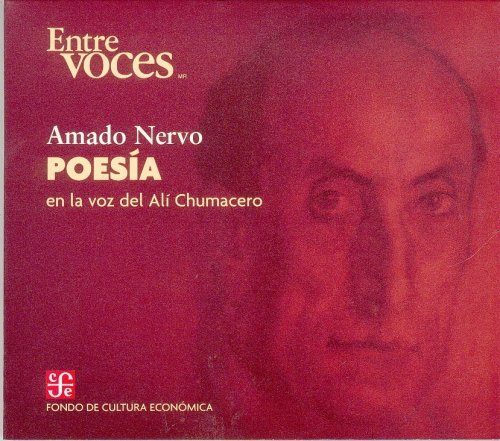 9789681679606: Poesia/ Poetry: En La Voz De Ali Chumacero/ in the Voice of Ali Chumacero (Entre Voces)