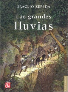 Las grandes lluvias (Literatura) (Spanish Edition): Zepeda Eraclio