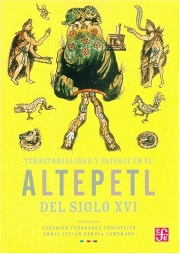 9789681679811: Territorialidad y paisaje en el altepetl del siglo XVI (Historia) (Spanish Edition)