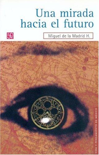 9789681680077: Una Mirada Hacia El Futuro (Vida y Pensamiento de Mexico)