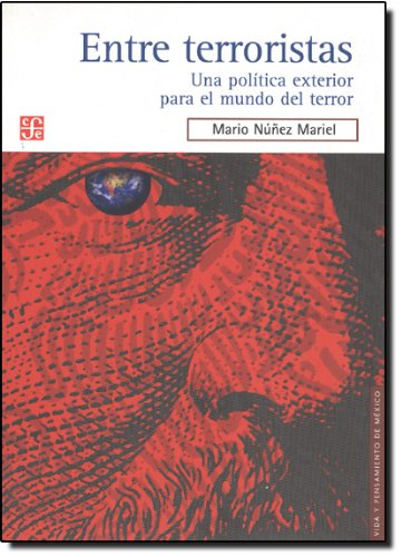 9789681680169: Entre terroristas. Una política exterior para el mundo del terror (Vida y Pensamiento de Mexico) (Spanish Edition)
