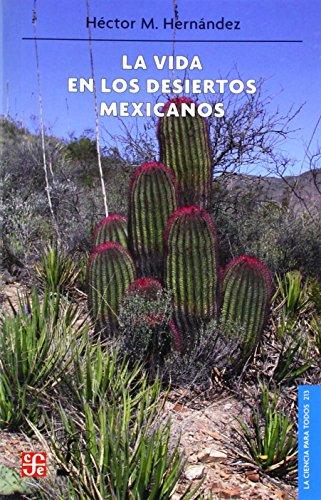 9789681680367: La vida en los desiertos mexicanos (La Ciencia Para Todos)
