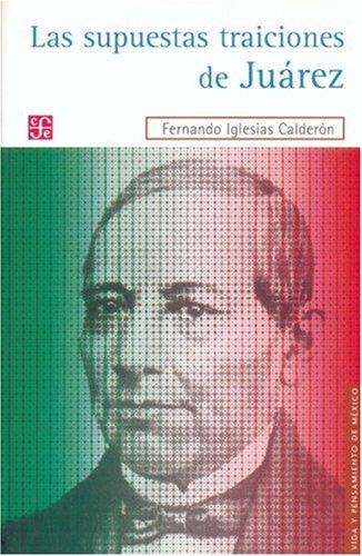 9789681680596: Las supuestas traiciones de Juárez (Vida y Pensamiento de Mexico) (Spanish Edition)