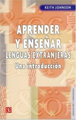 9789681680732: Aprender y Ensear Lenguas Extranjeras: Una Introduccion (Educacion y Pedagogia)