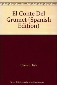 El Conte Del Grumet (Spanish Edition) (9789681680763) by Dinesen, Isak