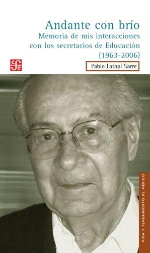 9789681680961: Andante con brío. Memoria de mis interacciones con los secretarios de Educación (1963-2006) (Vida y Pensamiento de Mexico) (Spanish Edition)
