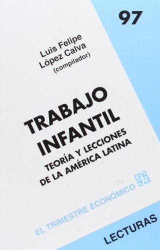 9789681681203: Trabajo infantil. Teoría y lecciones de la América Latina (Spanish Edition)
