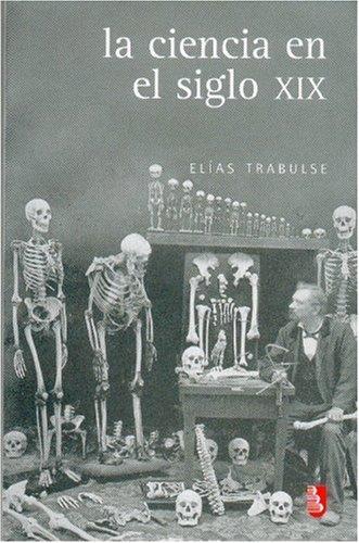 La ciencia en el siglo XIX (Biblioteca: Trabulse El?as, Fondo