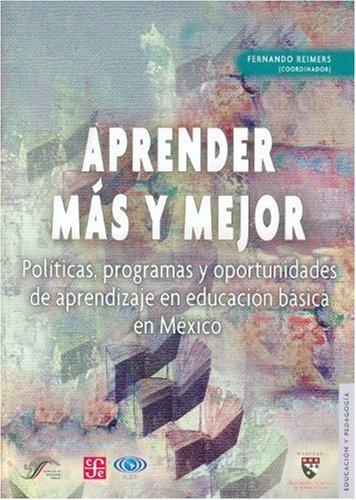 9789681681951: Aprender más y mejor. Políticas, programas y oportunidades de aprendizaje en educación básica en México 2000-2006 (Educacion y Pedagogia) (Spanish Edition)