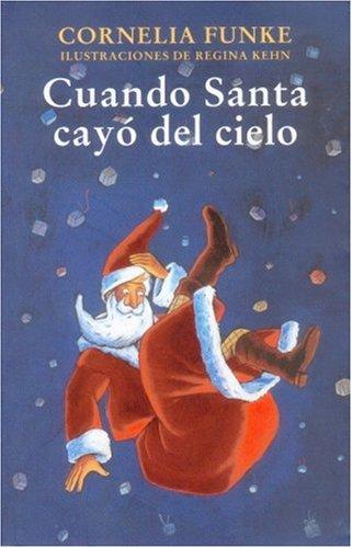 Cuando Santa cayà del cielo (Spanish Edition): Funke Cornelia