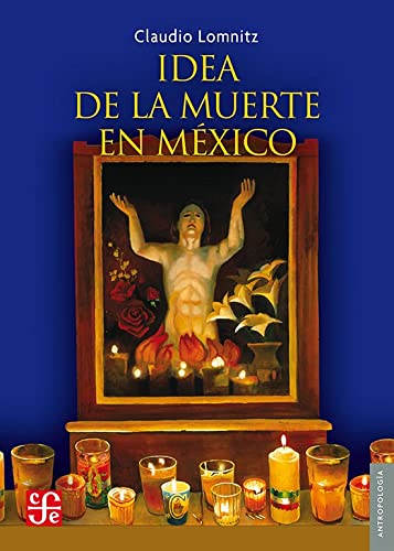 Idea de la muerte en México: Lomnitz Adler, Claudio