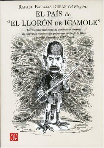 """El país de """"El Llorón de Icamole"""".: Fisgón"""", Barajas Durán"""