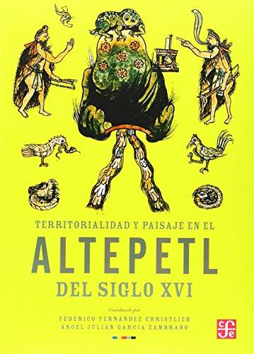 9789681683283: Territorialidad y paisaje en el altepetl del siglo XVI (Spanish Edition)