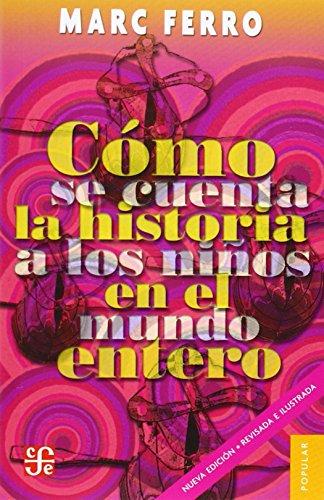 9789681683313: Cómo se cuenta la historia a los niños del mundo entero (Coleccion Popular) (Spanish Edition)