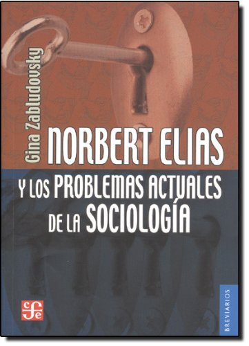 9789681683320: Norbert Elias y los problemas actuales de la sociología (Breviarios) (Spanish Edition)