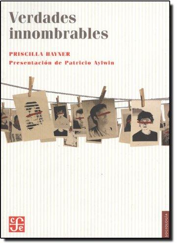 9789681683429: Verdades innombrables. El reto de las comisiones de la verdad (Coleccion Sociologia) (Spanish Edition)
