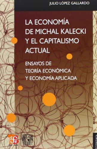 La economÃa de Michal Kalecki y el: LÃ pez Gallardo