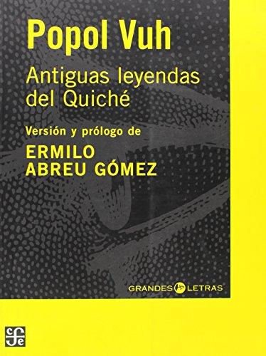 9789681683474: Popol Vuh: Antiguas Leyendas del Quiche (Grandes Letras)