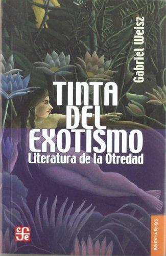 9789681683849: Tinta del exotismo. Literatura de la otredad (Brevarios) (Spanish Edition)