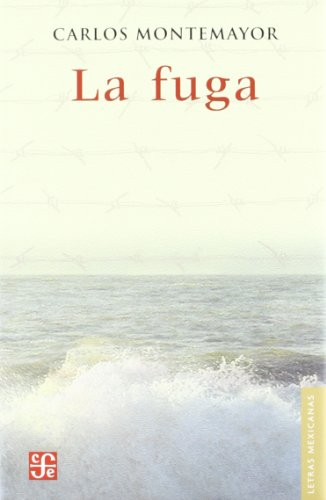 9789681684082: La fuga (Letras Mexicanas) (Spanish Edition)