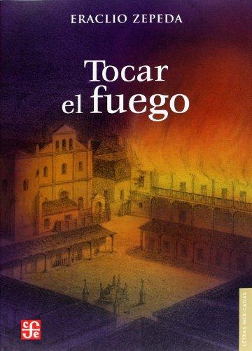 9789681684211: Tocar el fuego (Letras Mexicanas) (Spanish Edition)