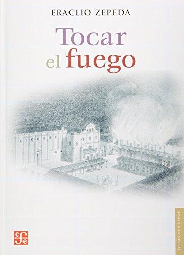 9789681684228: Tocar el fuego (Letras Mexicanas) (Spanish Edition)