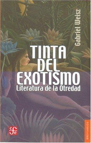 9789681684242: Tinta del exotismo. Literatura de la otredad (Breviarios) (Spanish Edition)
