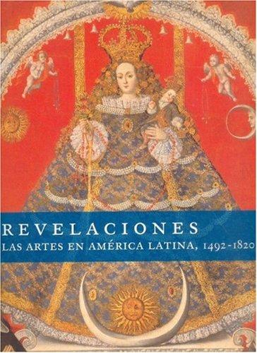 9789681684280: Revelaciones: Las Artes En Am?rica Latina