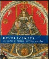 9789681684297: Revelaciones. Las Artes En America Latina, 1492-1820 (Arte Universal)