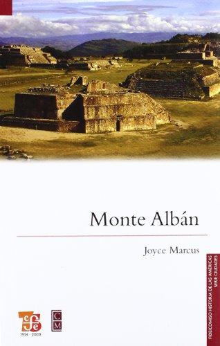 9789681684600: Monte Alban (Fideicomiso Historia De Las Americas Serie Ciudades)