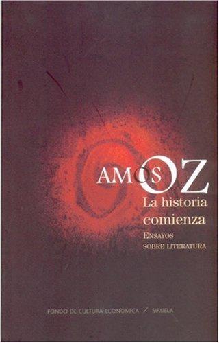 9789681684747: La historia comienza. Ensayos sobre literatura (Tezontle) (Spanish Edition)