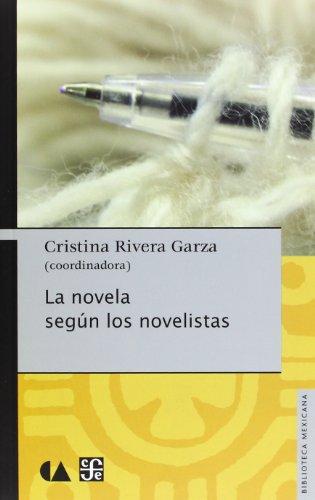 9789681685027: La novela según los novelistas (Biblioteca Mexicana) (Spanish Edition)
