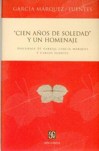 Cien años de soledad y un homenaje.: Fuentes, García Márquez