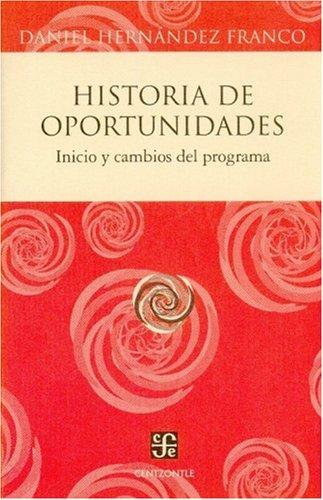 9789681685713: Historia de oportunidades. Inicio y cambios del programa (Centzontle) (Spanish Edition)