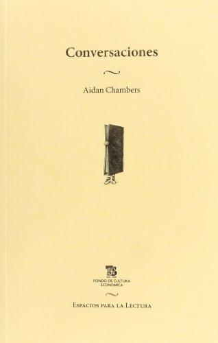 Conversaciones: Escritos sobre la literatura y los niños: Chambers, Aidan